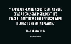 quote-Billie-Joe-Armstrong-i-approach-playing-acoustic-guitar-more-of-61418